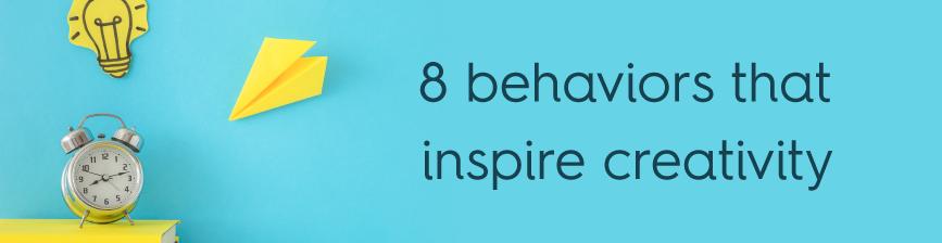 8-behaviors-that-inspire-creativity-Blog
