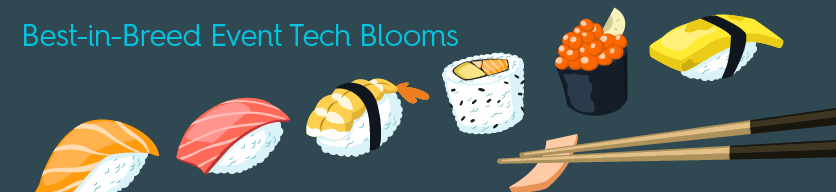 Best-in-Breed Event Tech and Sushi