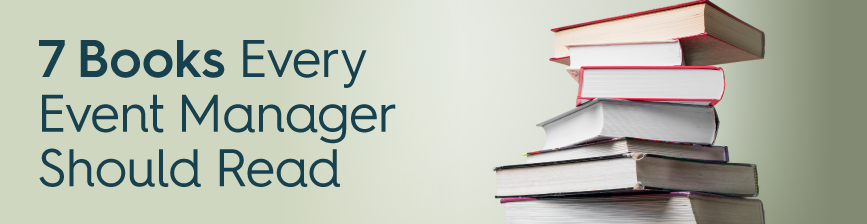7 Books Every Event Manager Should Read to Advance Their Career