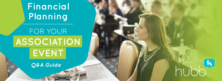 Financial Planning for Your Association Events | Q&A Guide | Hubb