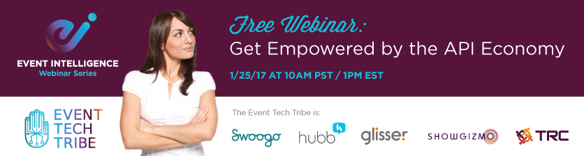 Free Webinar for Event Managers: Get Empowered by the API Economy