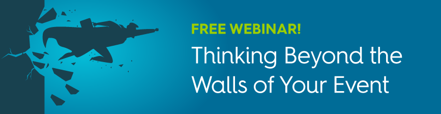 Live Webinar: Thinking Beyond the Walls of Your Event