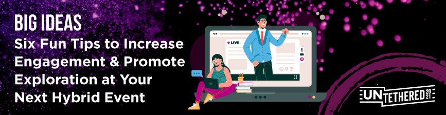 Untethered-BIB-Creative-Ways-to-Connect-Remote-&-In-Person-Audiences-Webinar-Blog