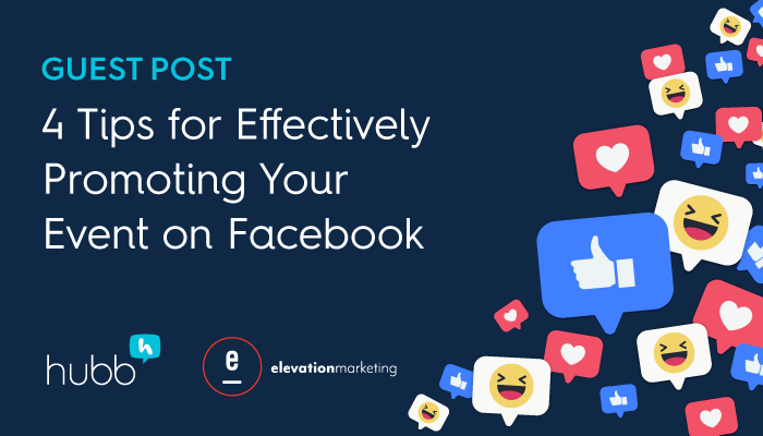 4 tips for effectively promoting your event on Facebook