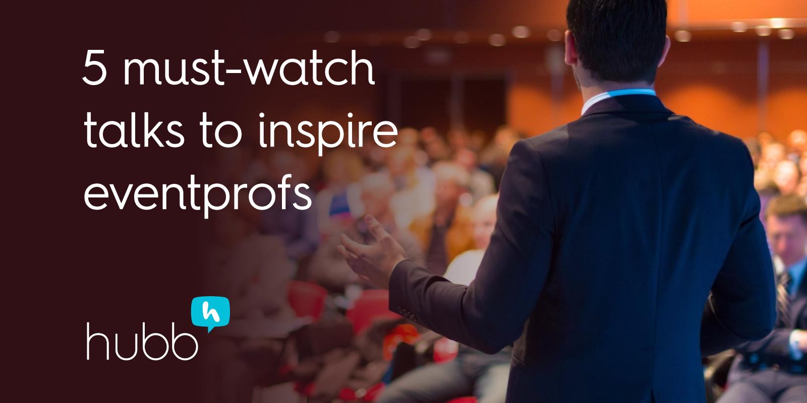 5 must-watch talks to inspire eventprofs