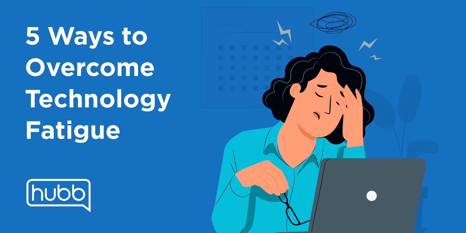 5 Ways to Overcome Technology Fatigue