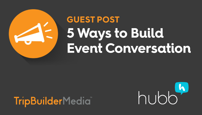 Guest Post: 5 Ways to Build Event Conversation