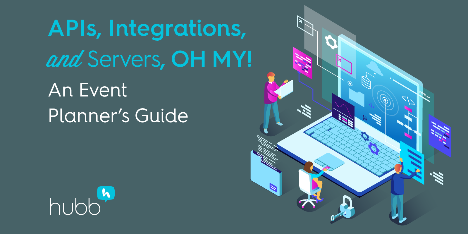 APIs, Integrations, and Servers, OH MY! An Event Planner's Guide