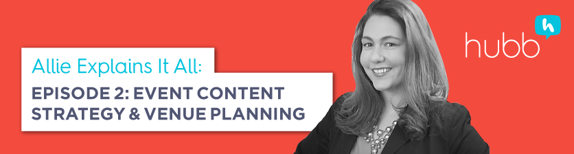 Allie Explains It All, Episode 2: Event Content Strategy and Venue Planning