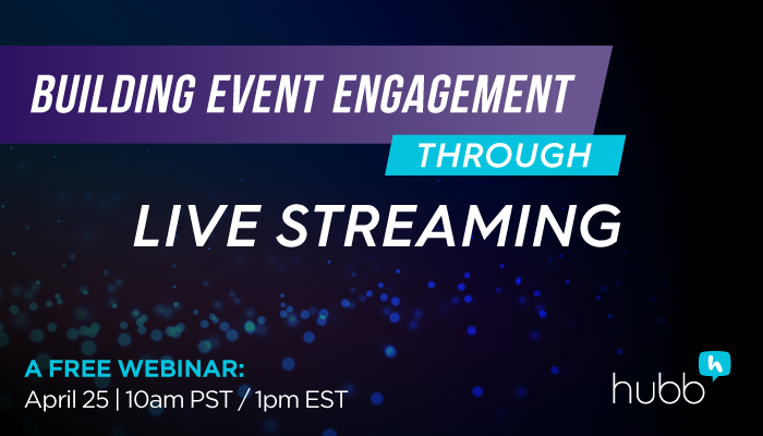 WEBINAR: Building Event Engagement through Live Streaming