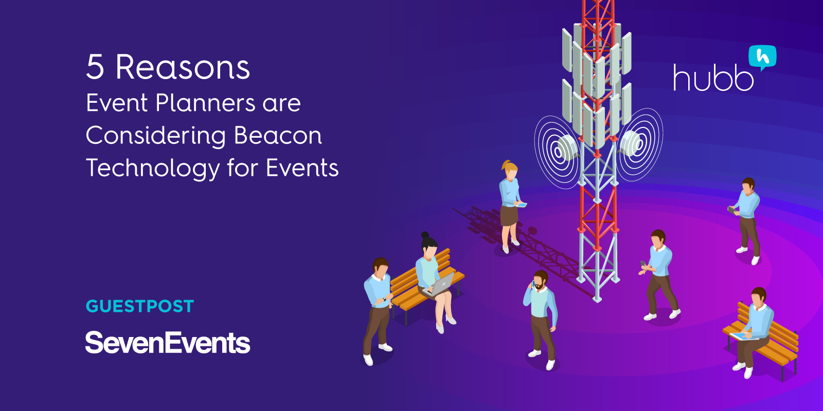 5 Reasons Event Planners are Considering Beacon Technology for Events