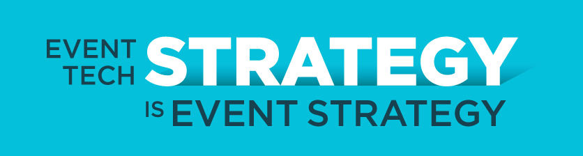 Event Tech Strategy is Event Strategy