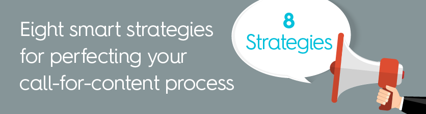 8 Smart Strategies for Improving your Call for Content Process