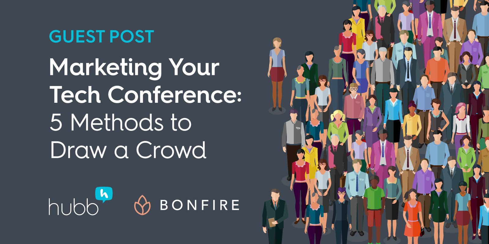 Marketing Your Tech Conference: 5 Methods to Draw a Crowd