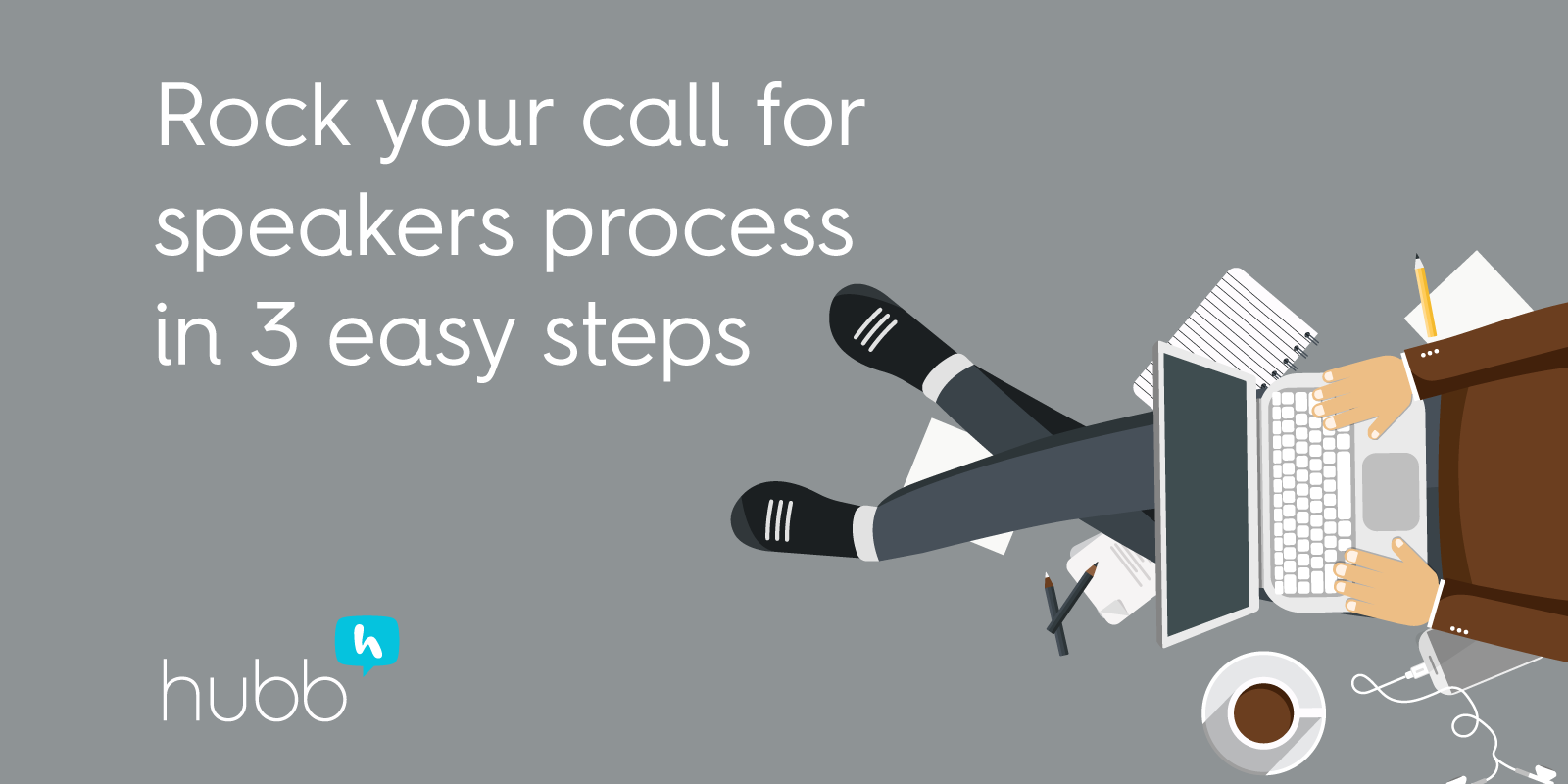 Rock your call for speakers process in 3 easy steps
