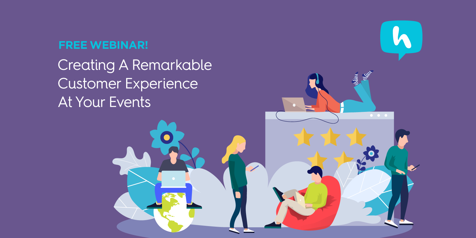 [Webinar] Creating Remarkable Customer Experiences at Your Next Event