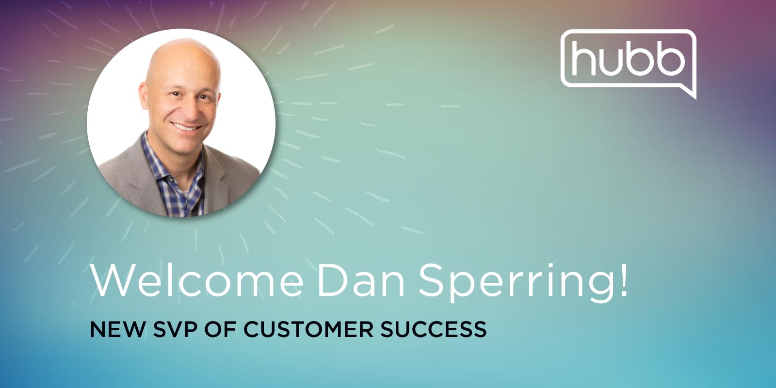 Welcome Dan Sperring, New SVP of Customer Success