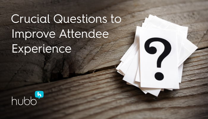 2 crucial questions to improve conference attendee experience