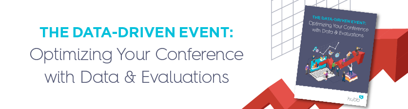 The Data-Driven Event: Hubb's Guide to Optimizing Your Conference with Data and Evaluations