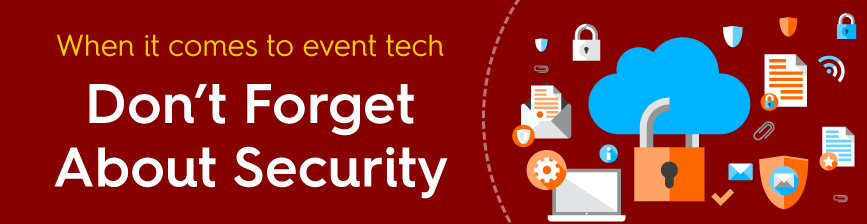 When you're considering event tech, ask about data security