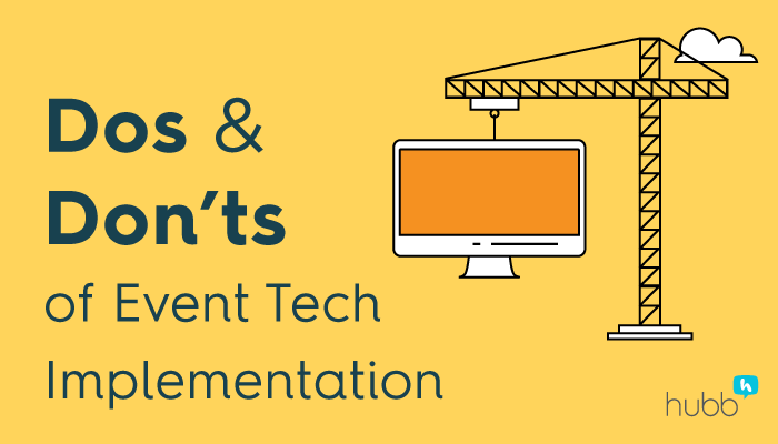 The 8 Dos and Don'ts of Event Tech Implementation