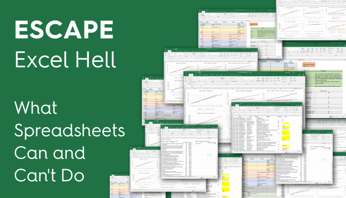 Escape Excel Hell: What Spreadsheets Can and Can't Do