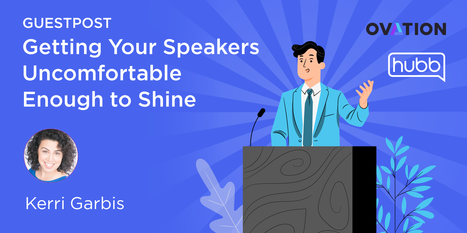 Getting Your Speakers Uncomfortable Enough to Shine