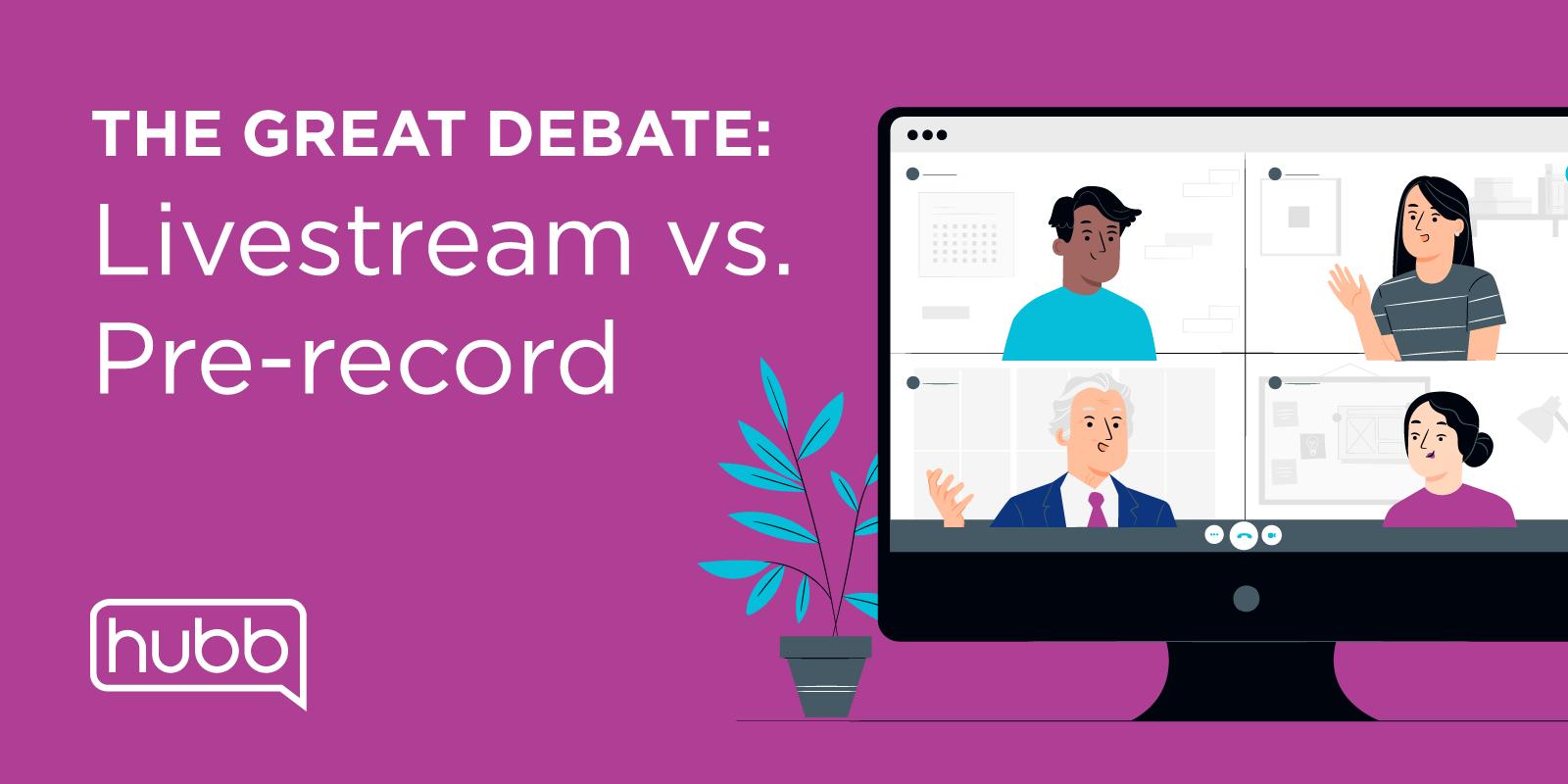 The Great Debate: Livestream vs. Pre-Recorded