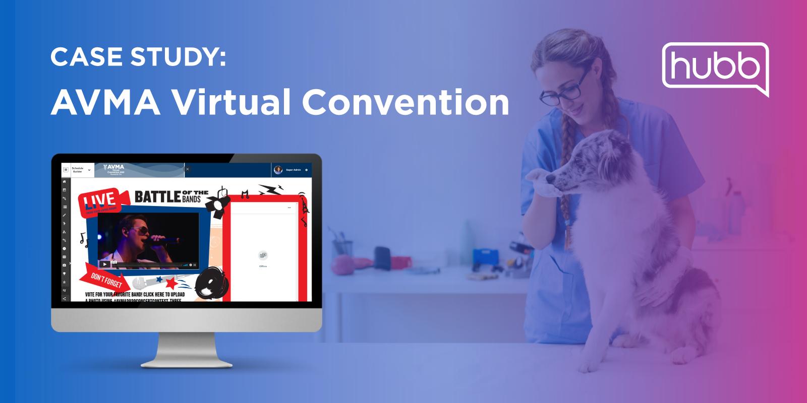 Case Study: AVMA Virtual Convention