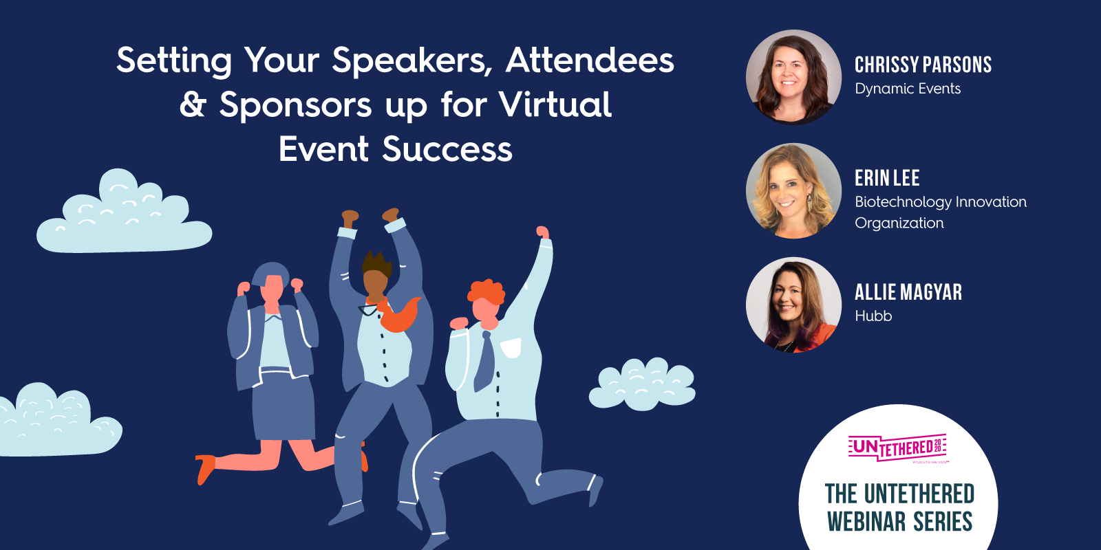 Setting Your Speakers, Attendees & Sponsors up for Virtual Event Success Webinar