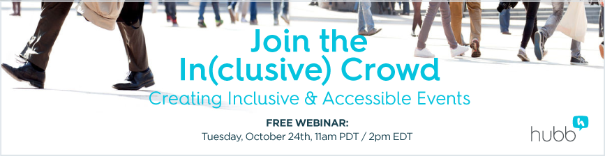 Join the In(clusive) Crowd: Creating Inclusive and Accessible Events: Slides and Recording