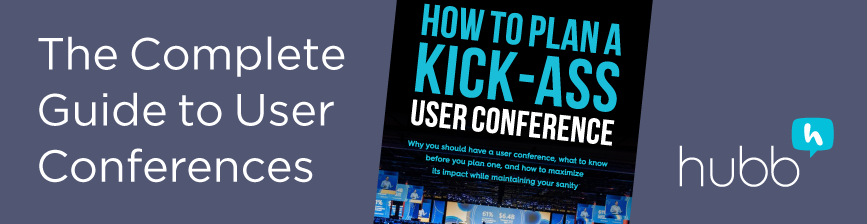 Free Guide: How to Plan a Kick-Ass User Conference
