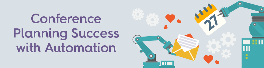 Conference Planning Success Through Automation