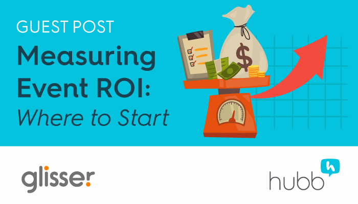 Guest Post: Measuring Event ROI — Where do you start?