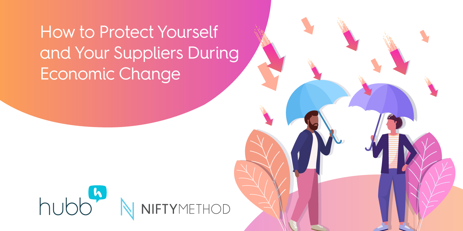 How to Protect Yourself and Your Suppliers During Economic Change