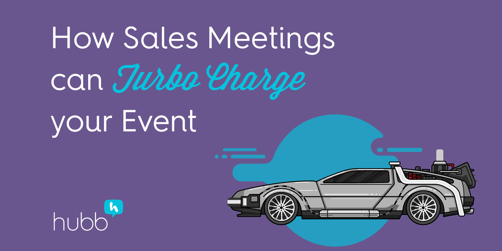 How Sales Meetings Can Turbo Charge your Event