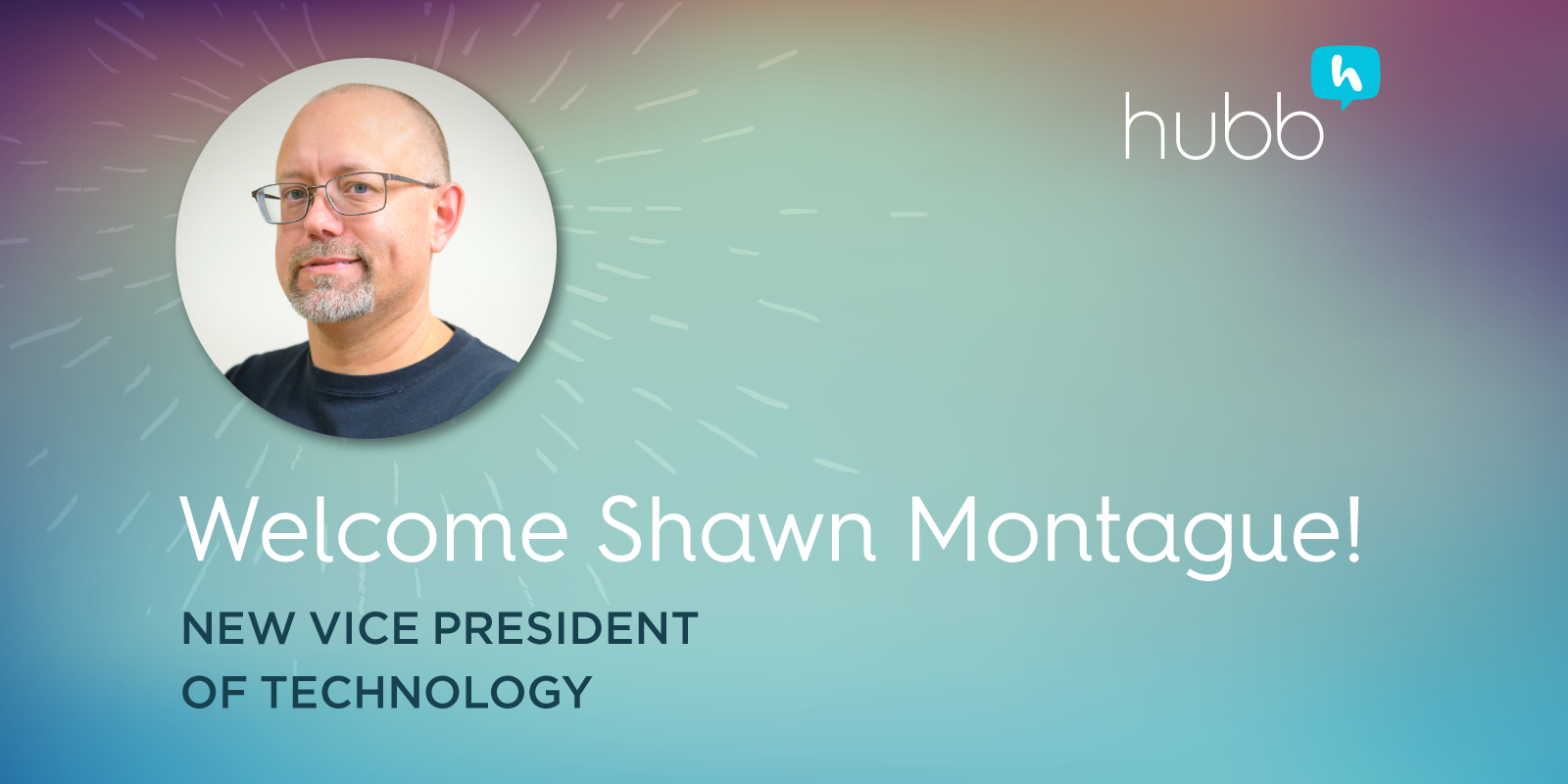 Welcome Shawn Montague, New VP of Technology