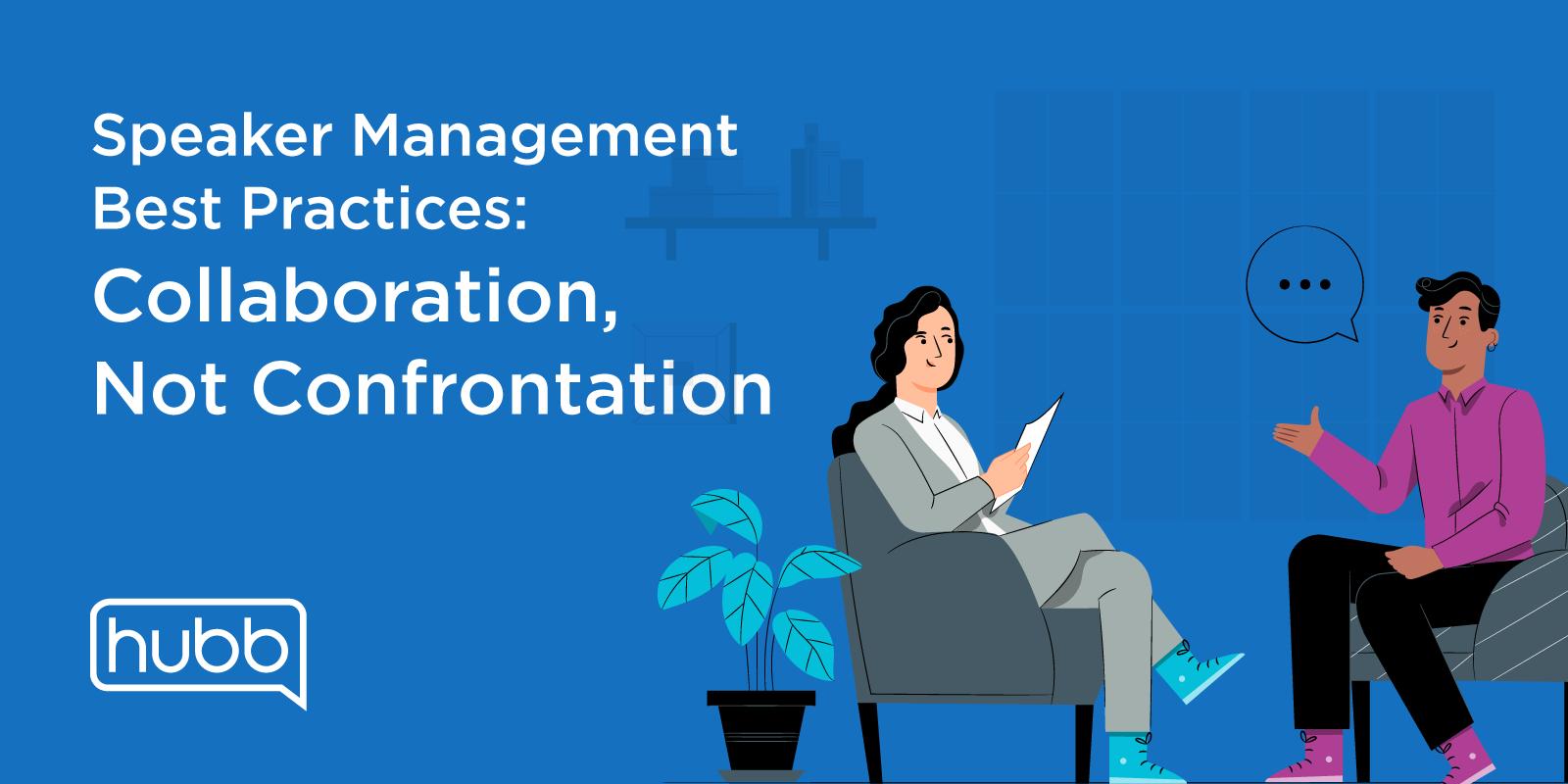 Speaker Management Best Practices: Collaboration, Not Confrontation