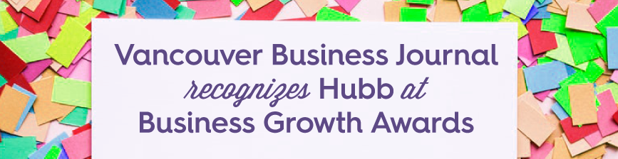 Vancouver Business Journal recognizes Hubb at Business Growth Awards