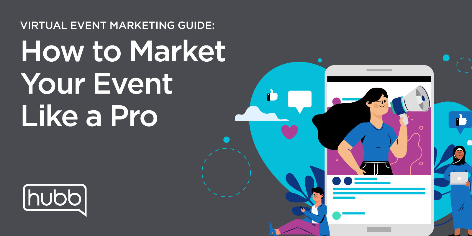 Guide to Virtual Event Marketing: How to market your virtual event like a pro
