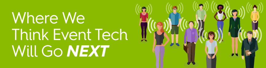 Where We Think Event Tech Is Headed Next