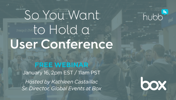 WEBINAR: So You Want to Hold a User Conference